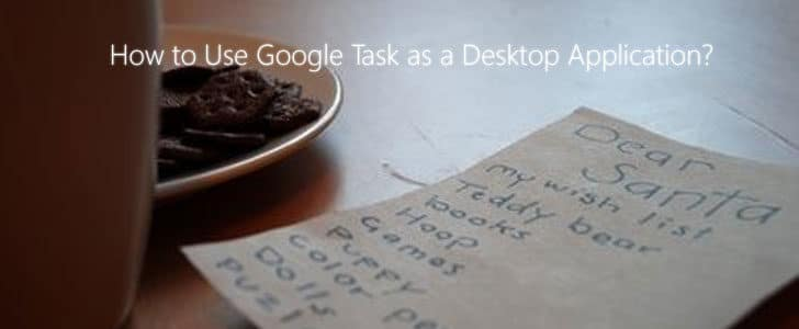 how-to-use-google-task-as-a-desktop-application-9122643